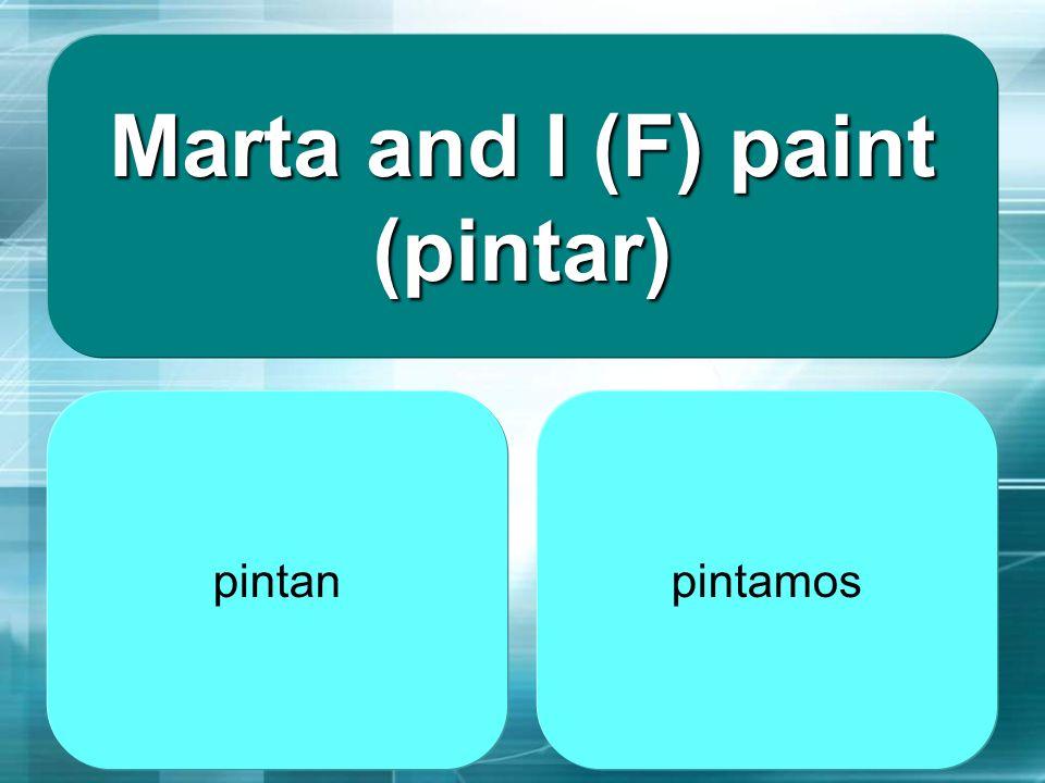 Marta and I (F) paint (pintar)