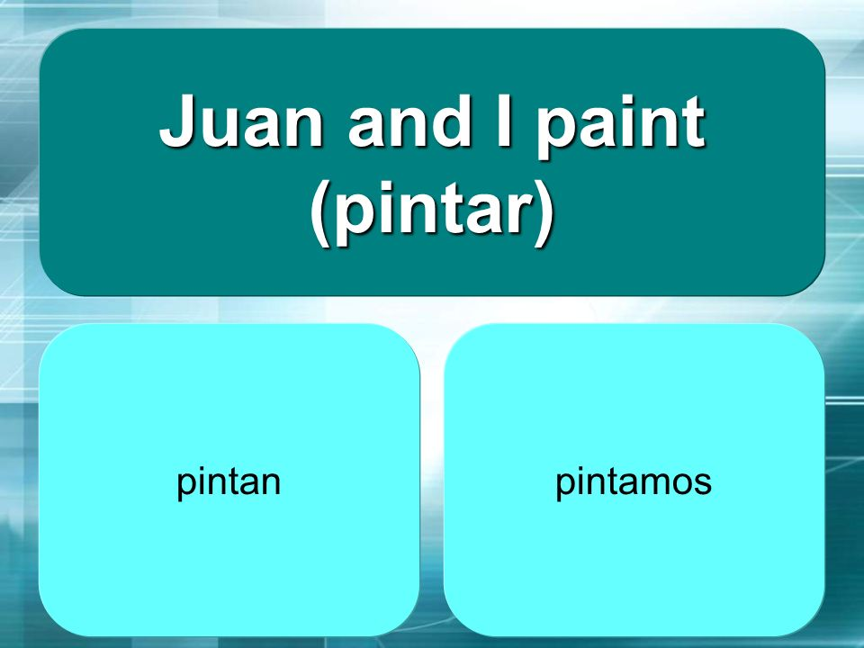 Juan and I paint (pintar)