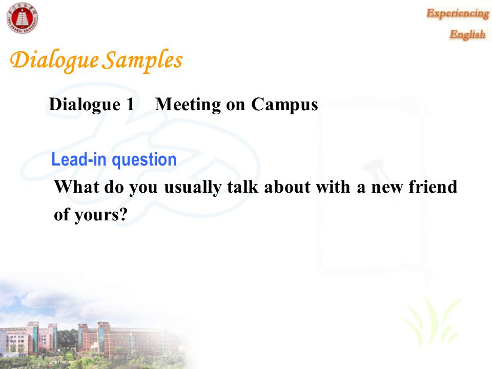 Dialogue Samples Dialogue 1 Meeting on Campus Lead-in question