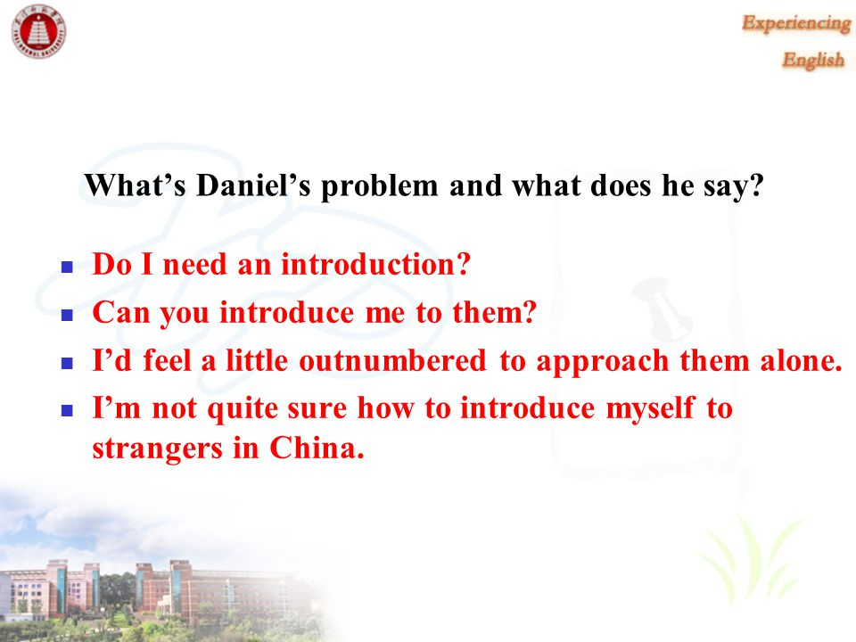 What's Daniel's problem and what does he say