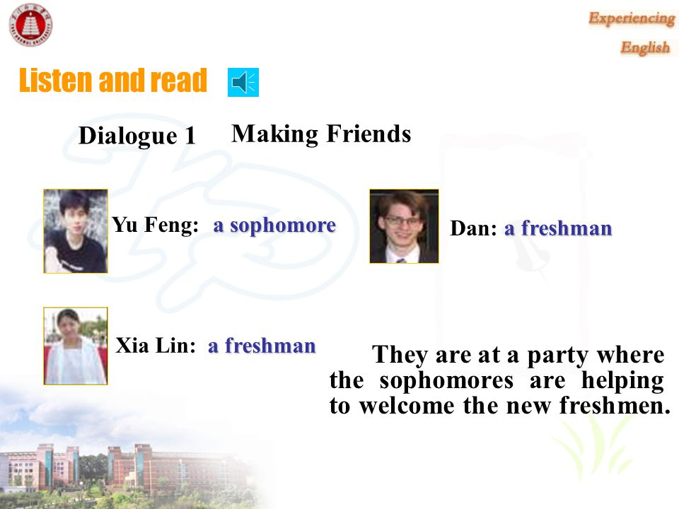 Listen and read Dialogue 1 Making Friends