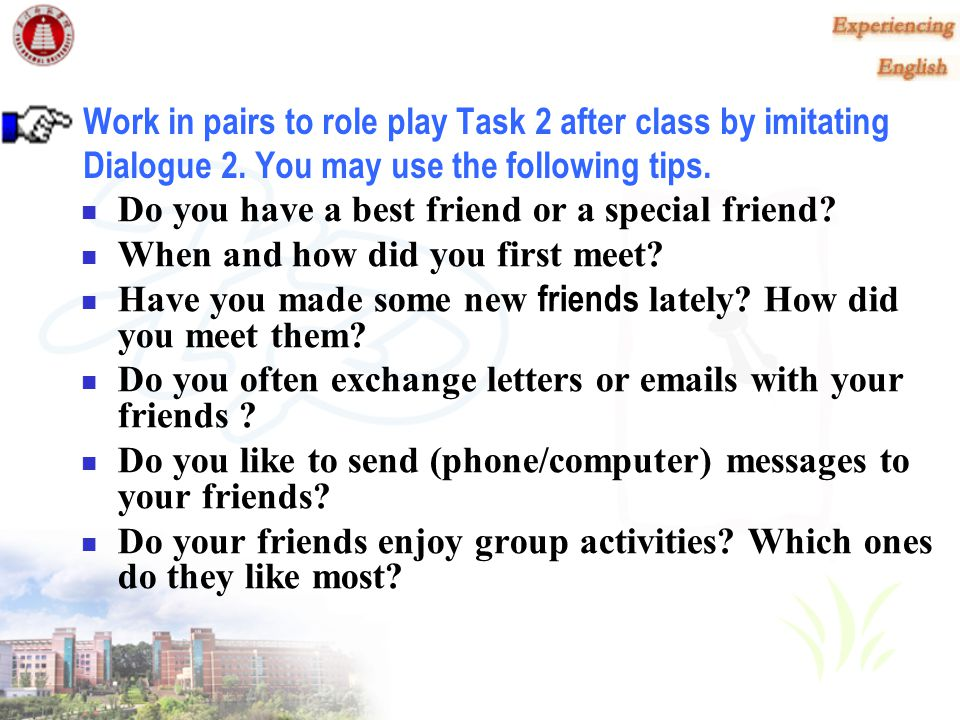 Work in pairs to role play Task 2 after class by imitating Dialogue 2