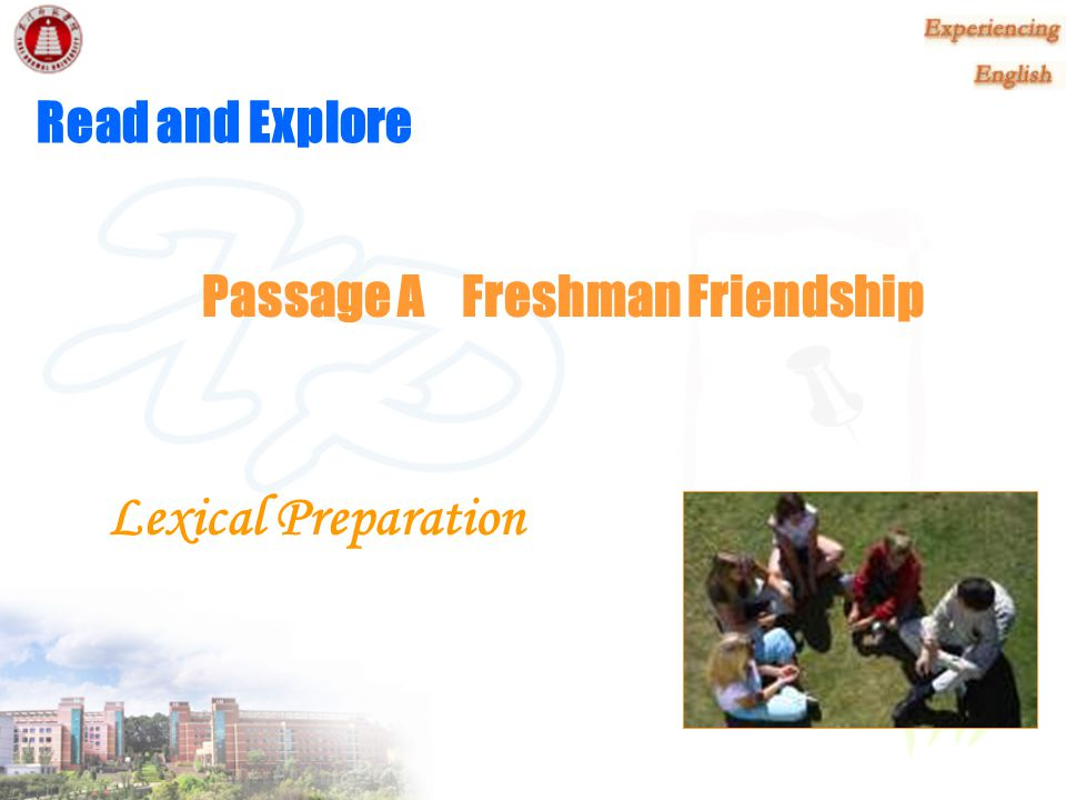 Read and Explore Passage A Freshman Friendship Lexical Preparation