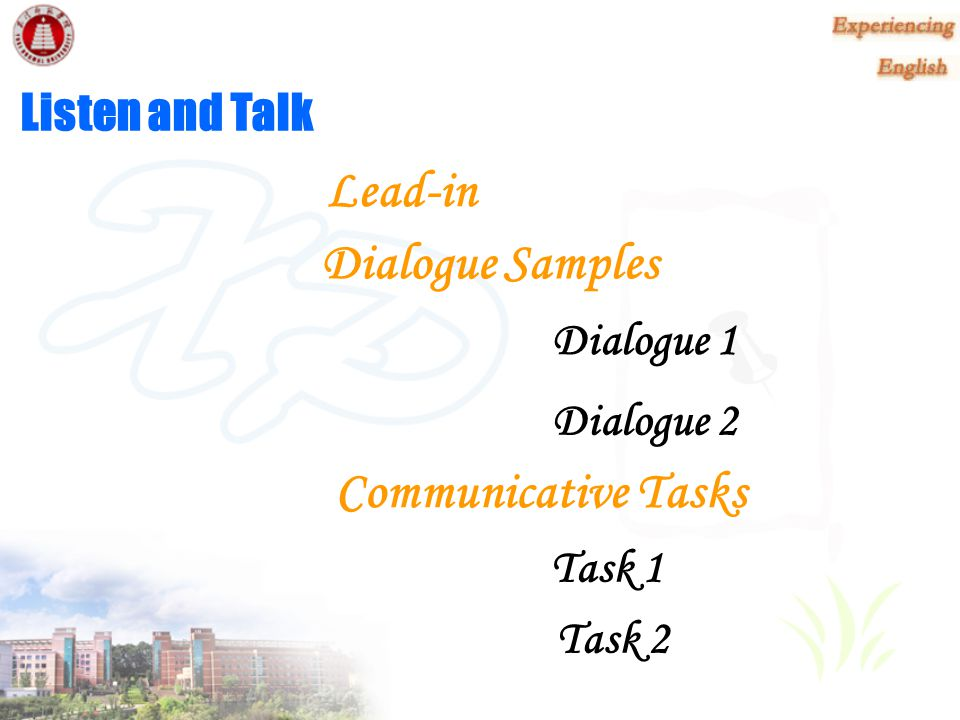 Lead-in Dialogue Samples Communicative Tasks Listen and Talk