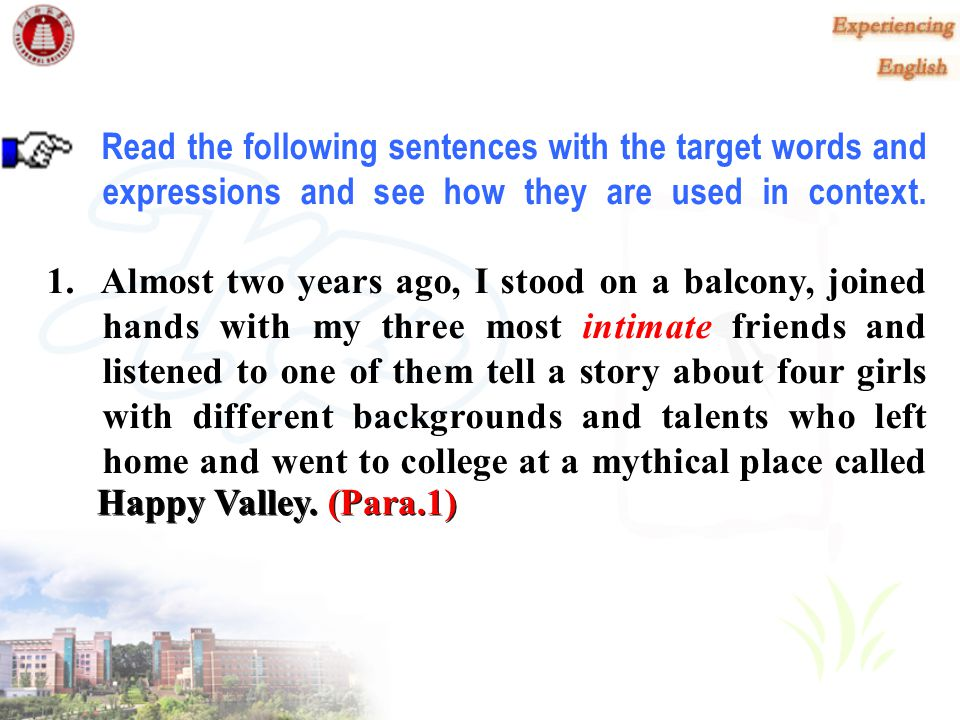 Read the following sentences with the target words and expressions and see how they are used in context.