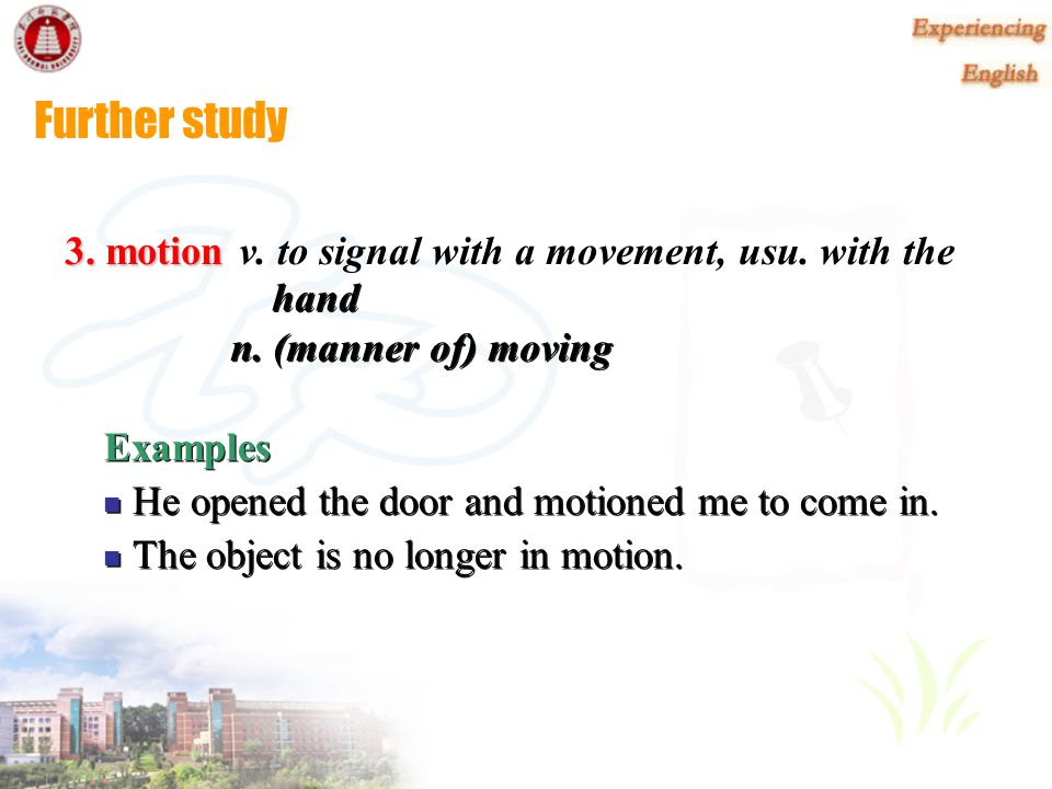 Further study 3. motion v. to signal with a movement, usu. with the