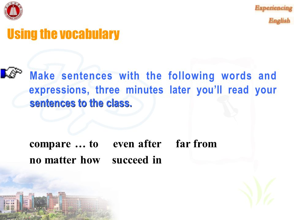 Using the vocabulary Make sentences with the following words and expressions, three minutes later you'll read your.