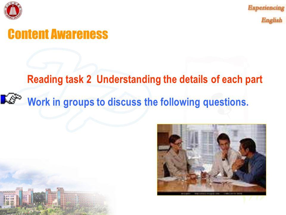 Content Awareness Reading task 2 Understanding the details of each part.