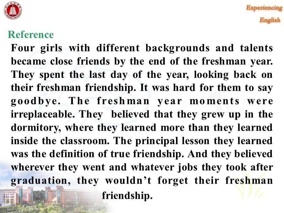 Reference Four girls with different backgrounds and talents. became close friends by the end of the freshman year.