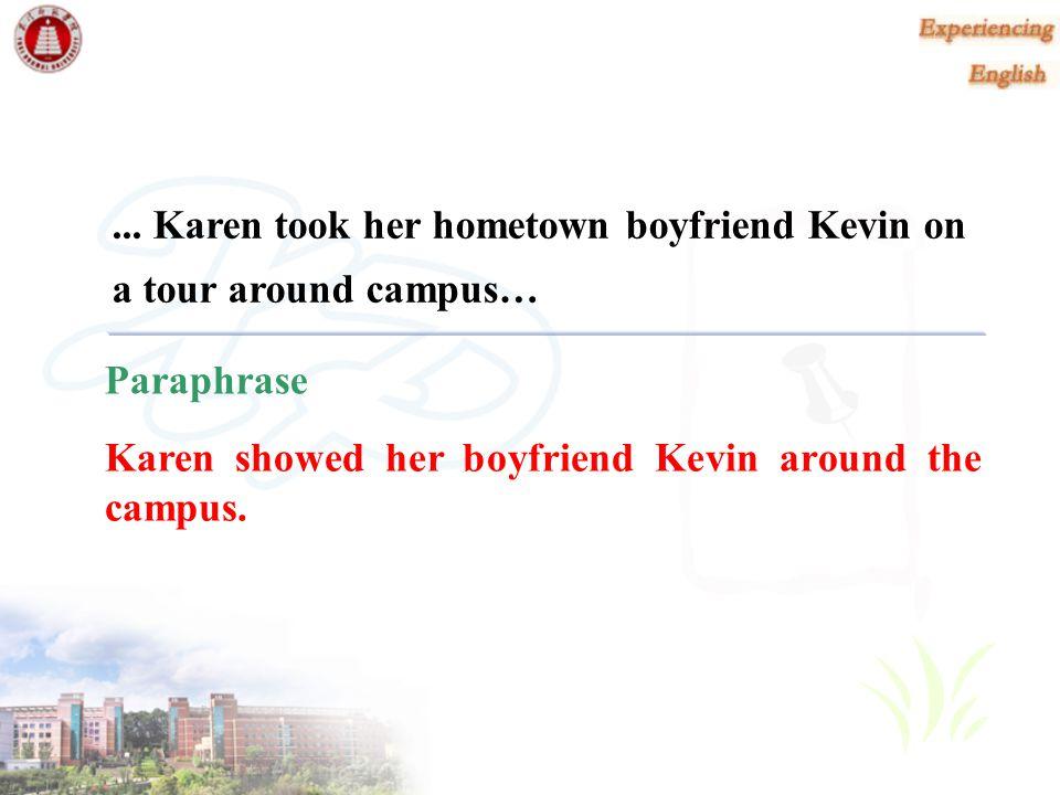 ... Karen took her hometown boyfriend Kevin on