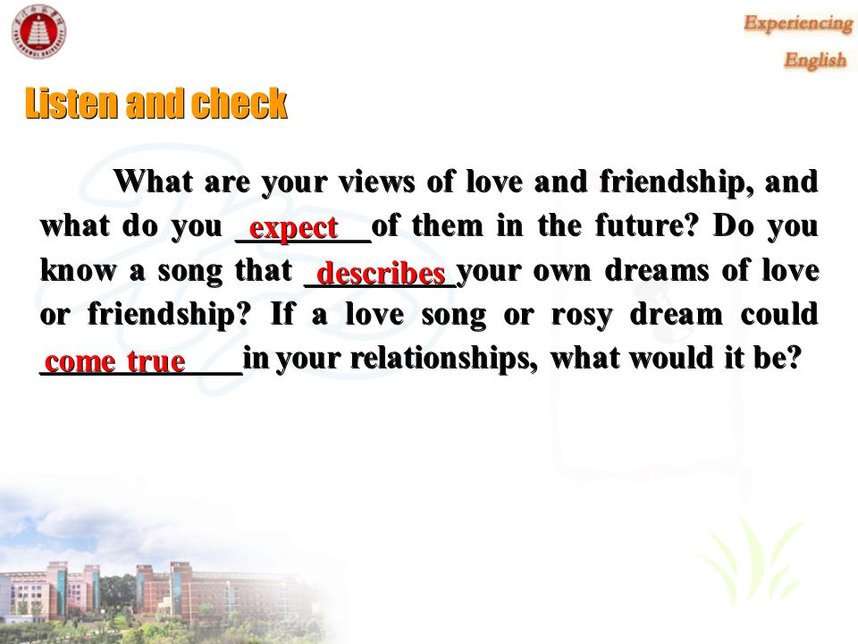 Listen and check What are your views of love and friendship, and