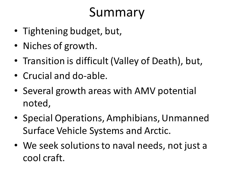 Summary Tightening budget, but, Niches of growth.