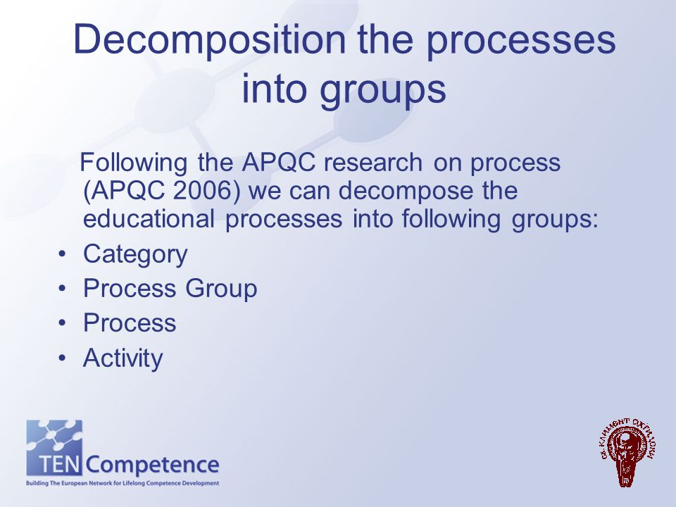 Decomposition the processes into groups