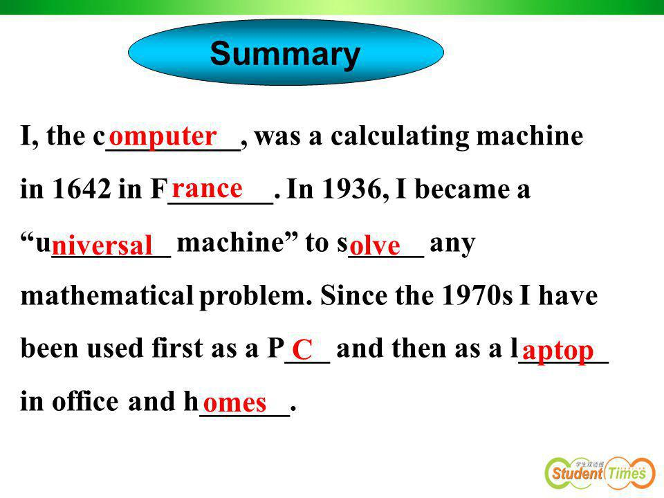 Summary I, the c_________, was a calculating machine