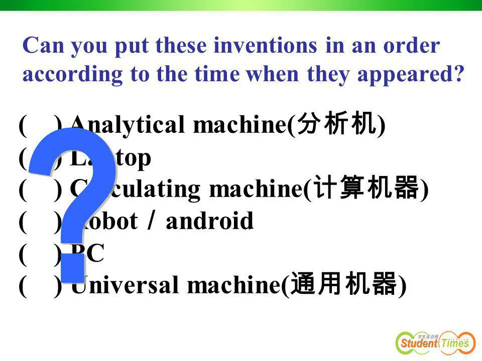 ( ) Analytical machine(分析机) ( ) Laptop ( ) Calculating machine(计算机器)