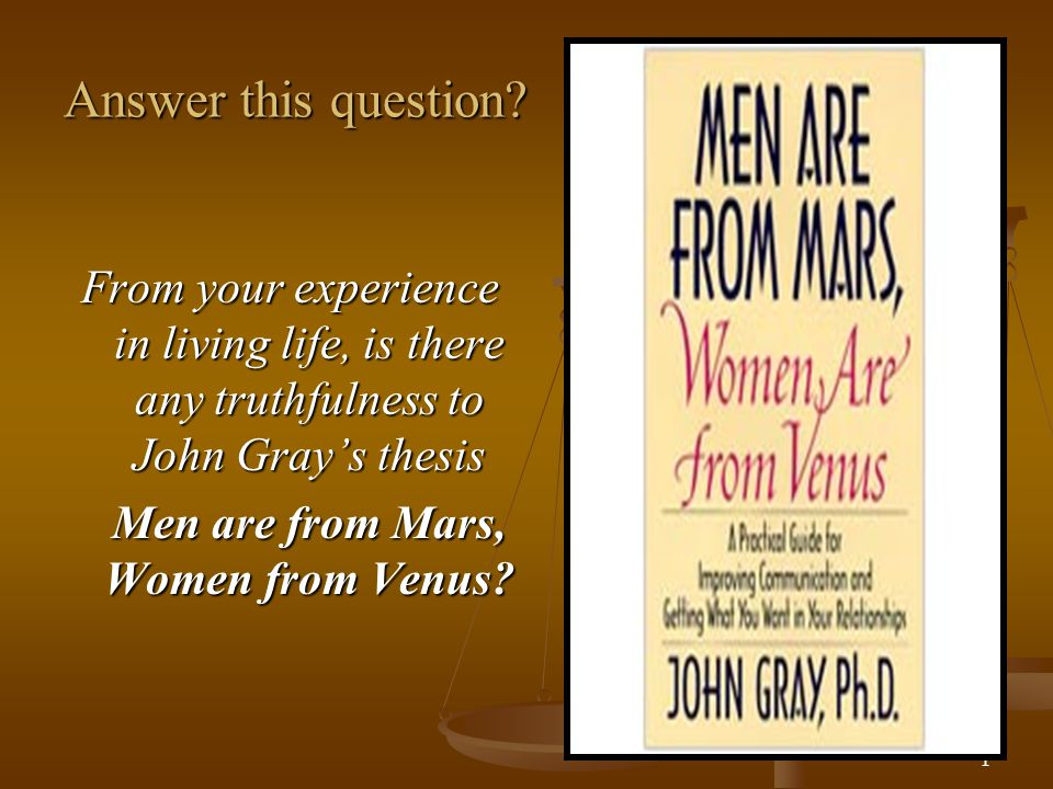 Men are from Mars, Women from Venus