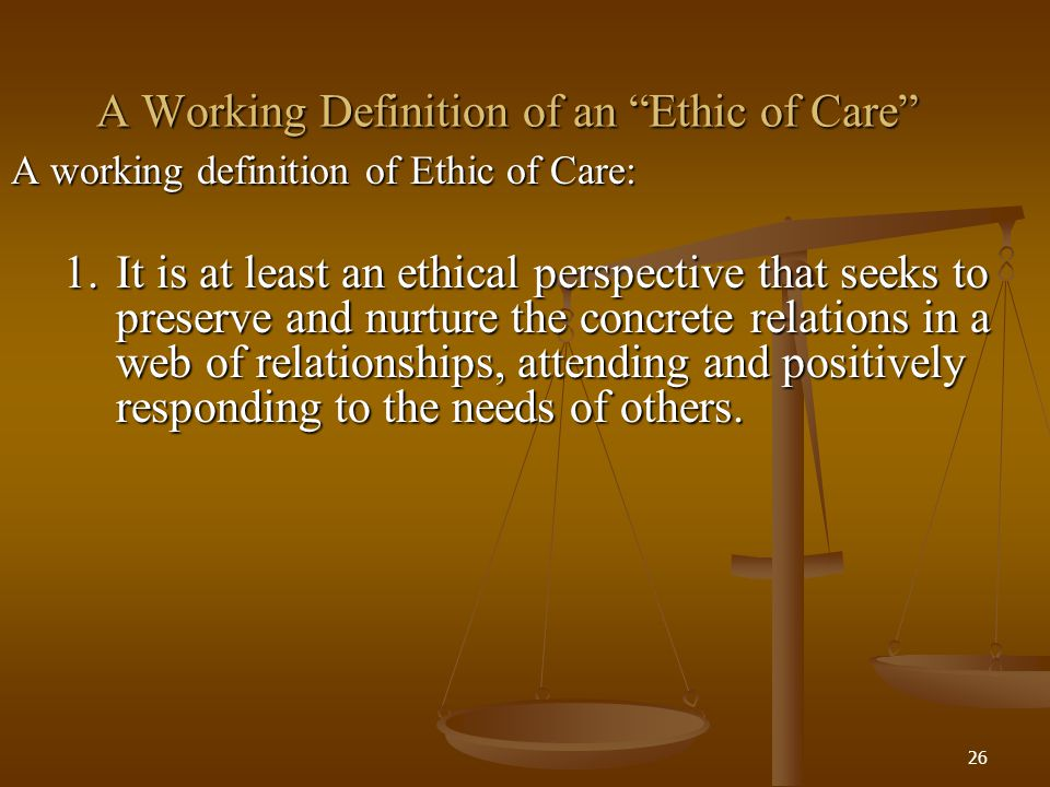 A Working Definition of an Ethic of Care