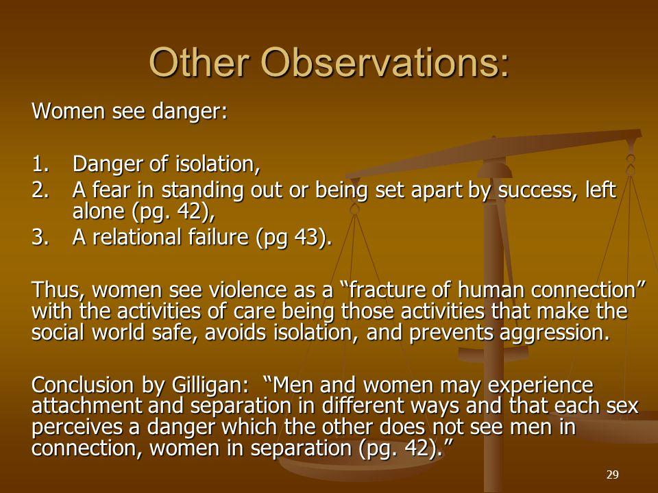 Other Observations: Women see danger: 1. Danger of isolation,