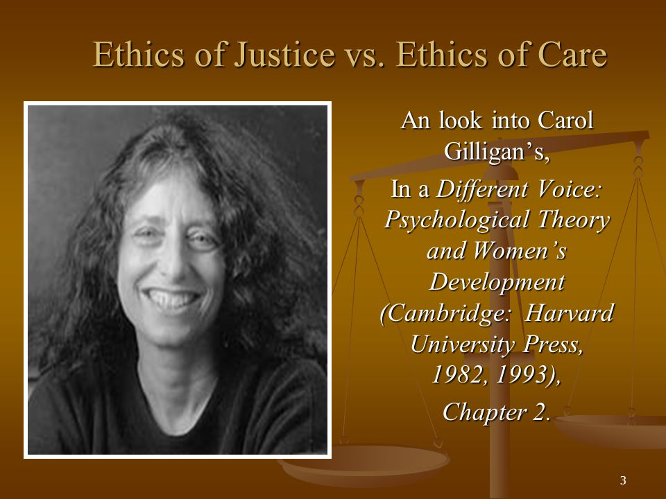 Ethics of Justice vs. Ethics of Care