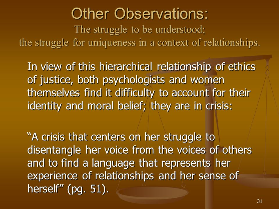 Other Observations: The struggle to be understood; the struggle for uniqueness in a context of relationships.