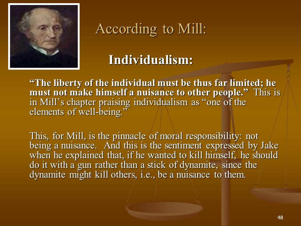 According to Mill: Individualism: