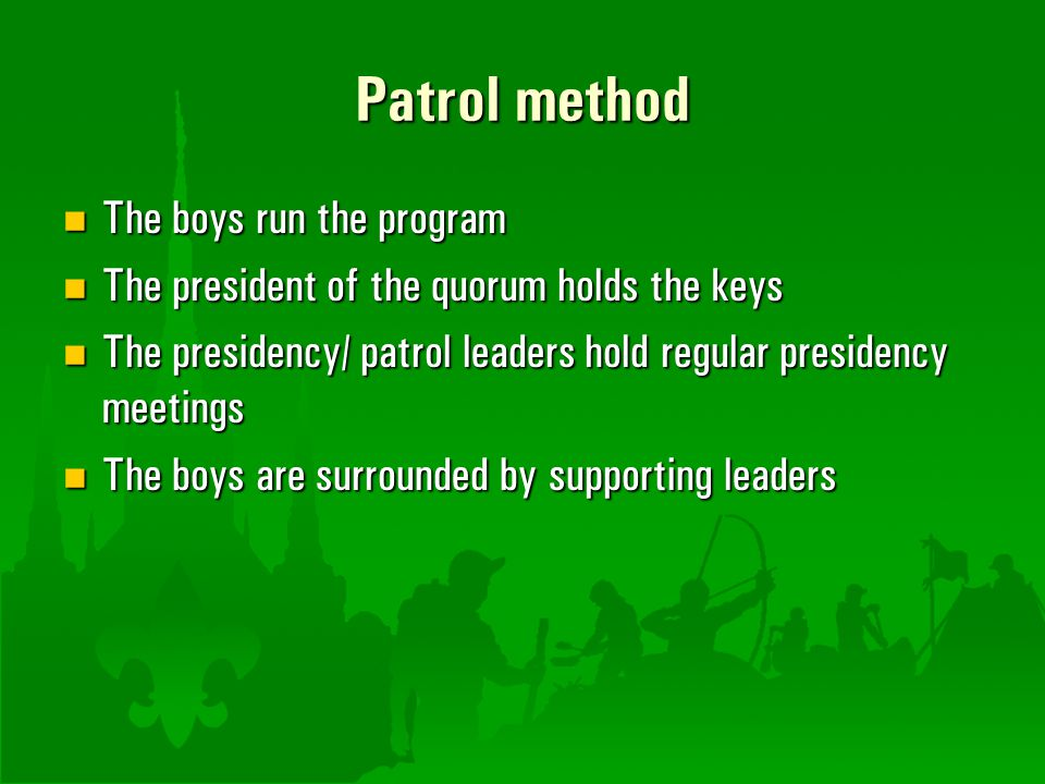 Patrol method The boys run the program