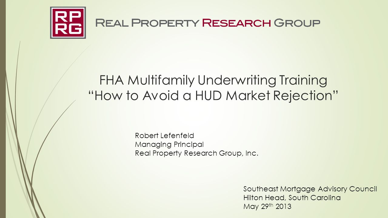 FHA Multifamily Underwriting Training How to Avoid a HUD Market Rejection