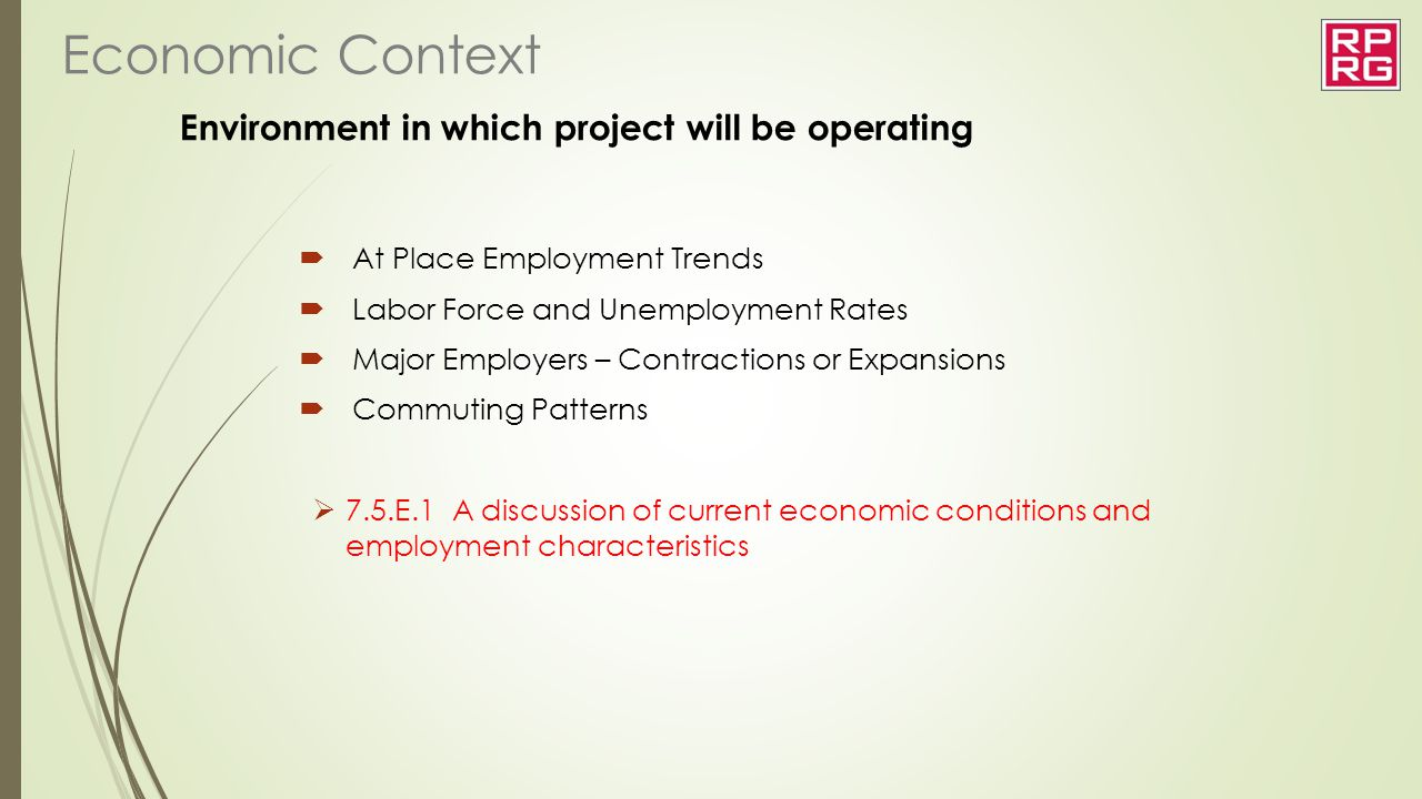 Economic Context Environment in which project will be operating