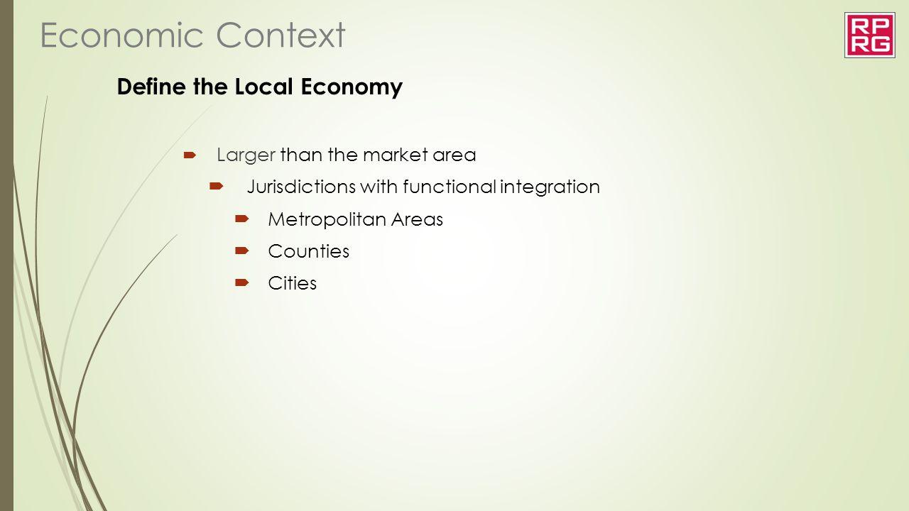 Economic Context Define the Local Economy
