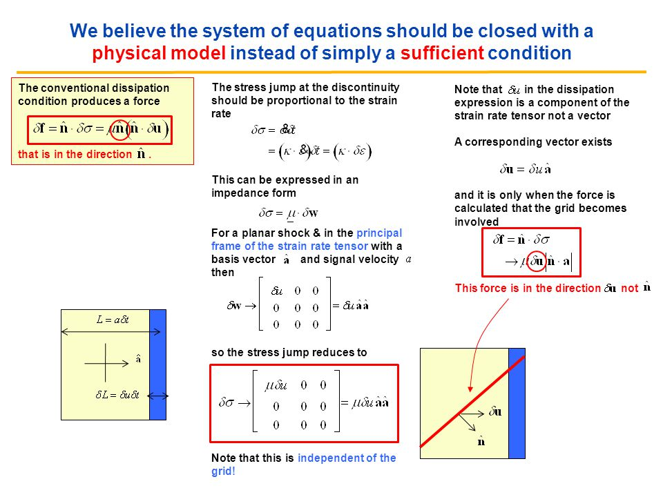We believe the system of equations should be closed with a physical model instead of simply a sufficient condition