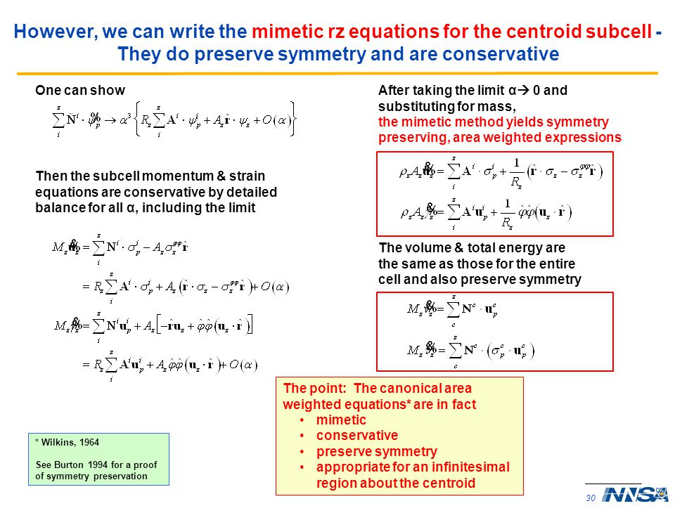 However, we can write the mimetic rz equations for the centroid subcell - They do preserve symmetry and are conservative