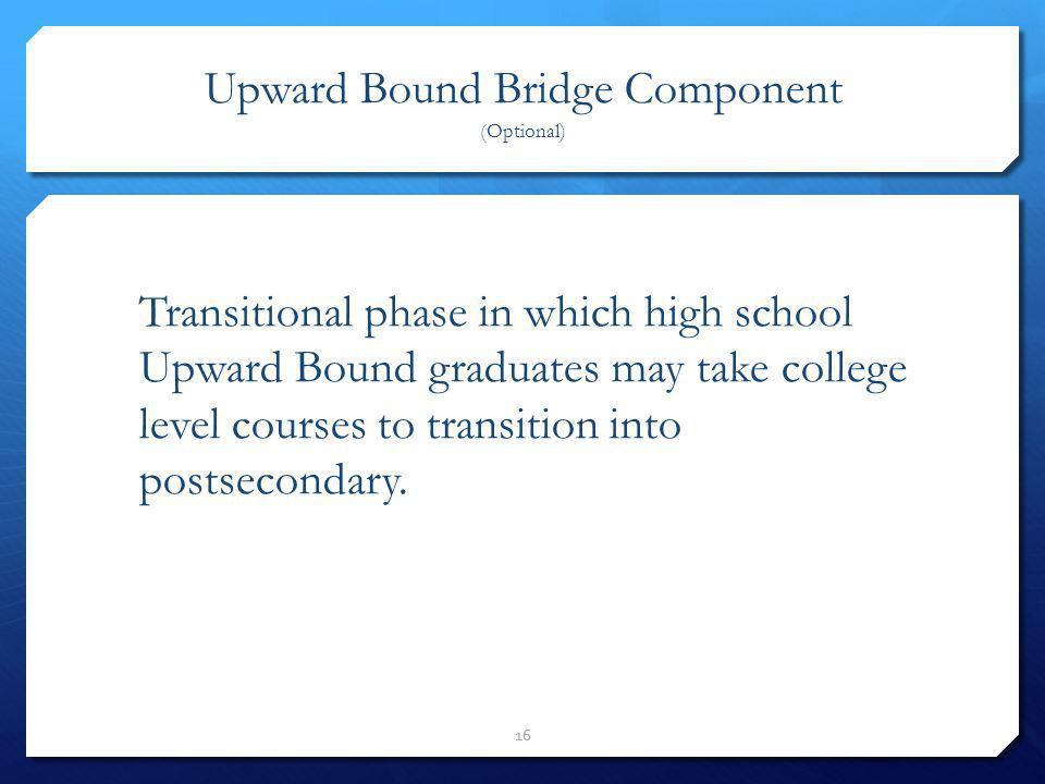 Upward Bound Bridge Component (Optional)