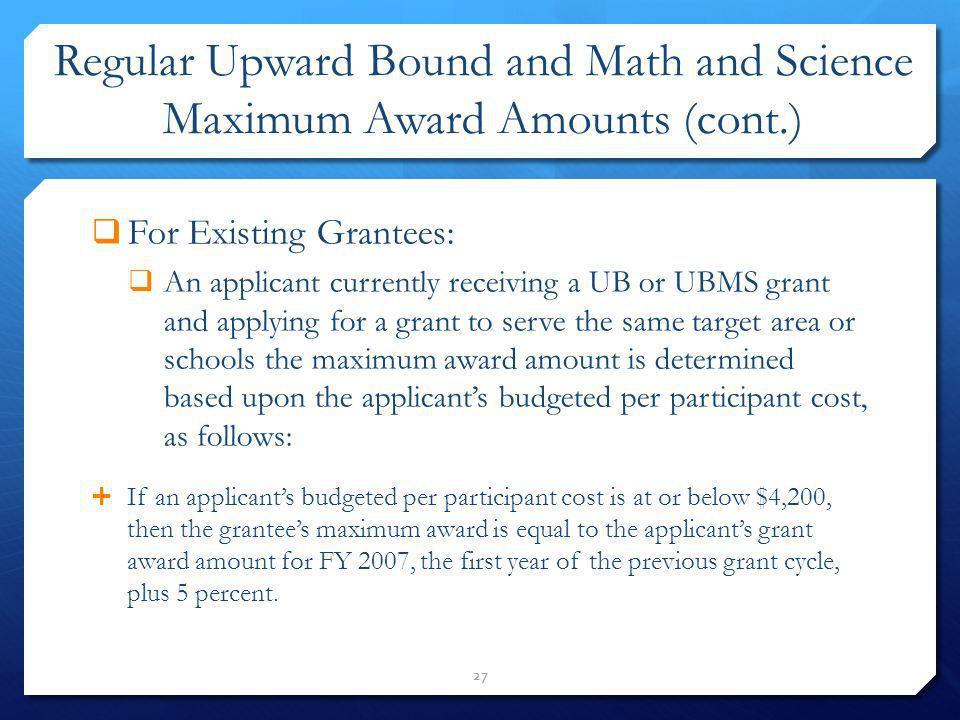 Regular Upward Bound and Math and Science Maximum Award Amounts (cont