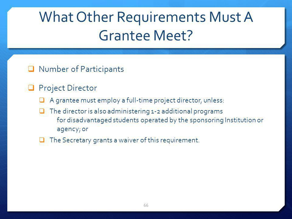 What Other Requirements Must A Grantee Meet