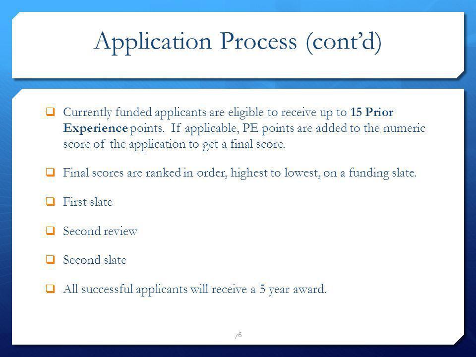 Application Process (cont'd)