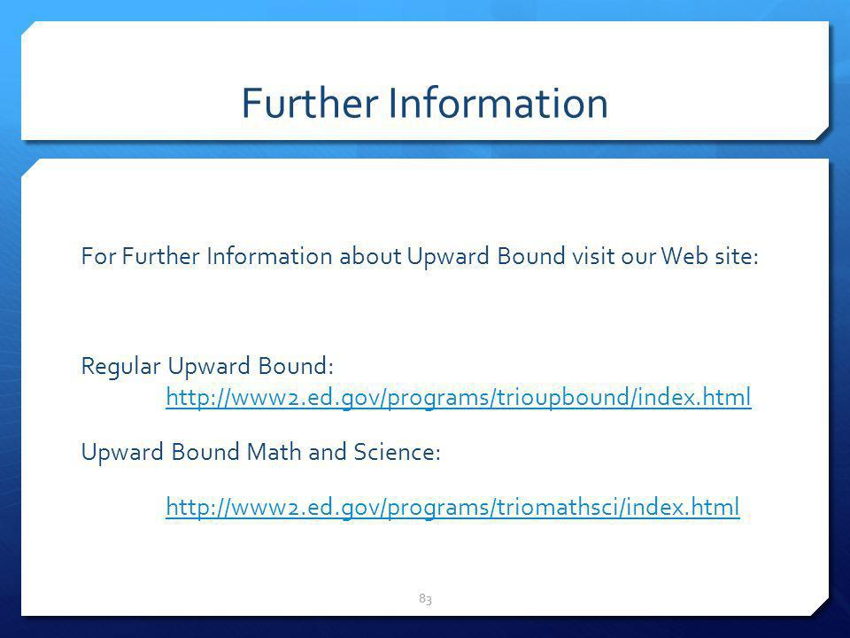 Further Information For Further Information about Upward Bound visit our Web site: