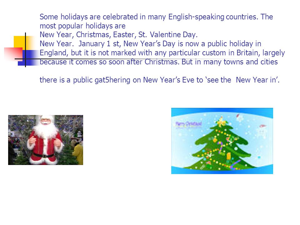 Some holidays are celebrated in many English-speaking countries
