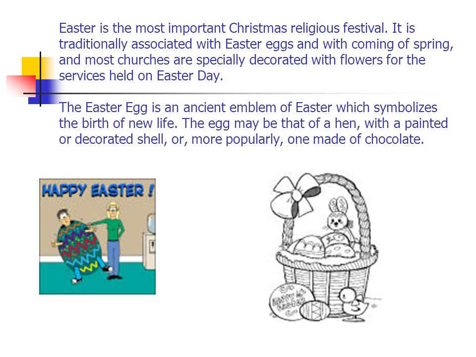 Easter is the most important Christmas religious festival
