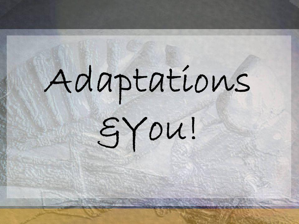 Adaptations &You!
