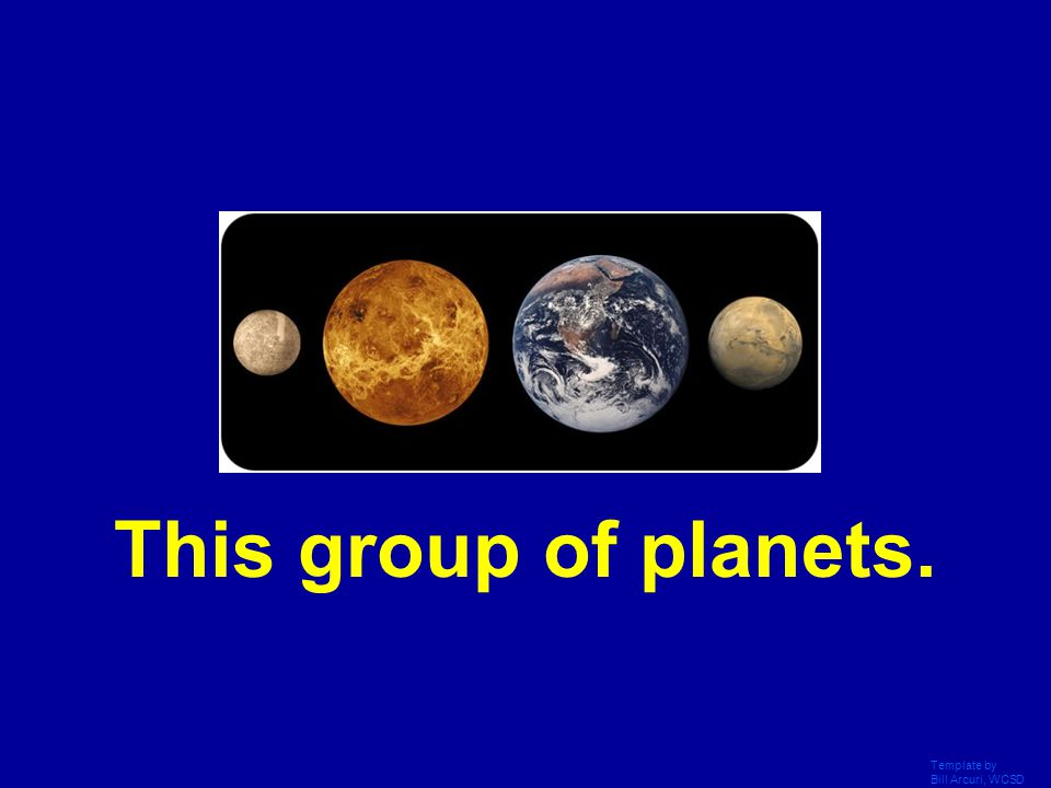 This group of planets. Template by Bill Arcuri, WCSD