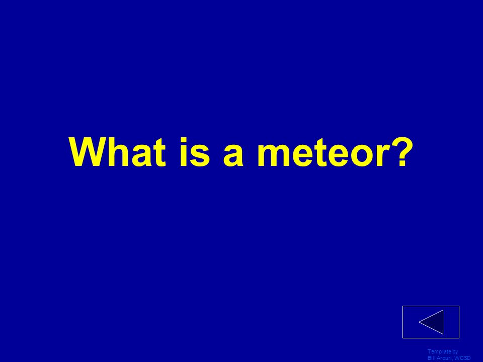 What is a meteor Template by Bill Arcuri, WCSD