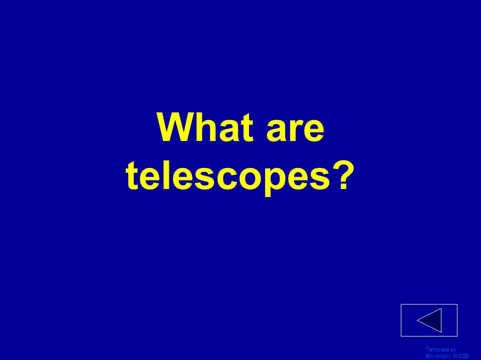 What are telescopes Template by Bill Arcuri, WCSD