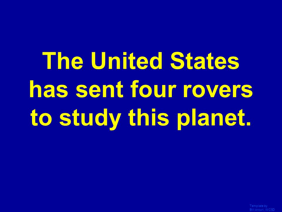 The United States has sent four rovers to study this planet.
