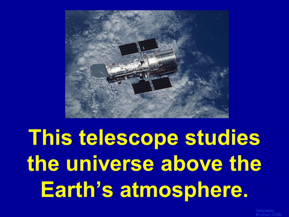 This telescope studies the universe above the Earth's atmosphere.
