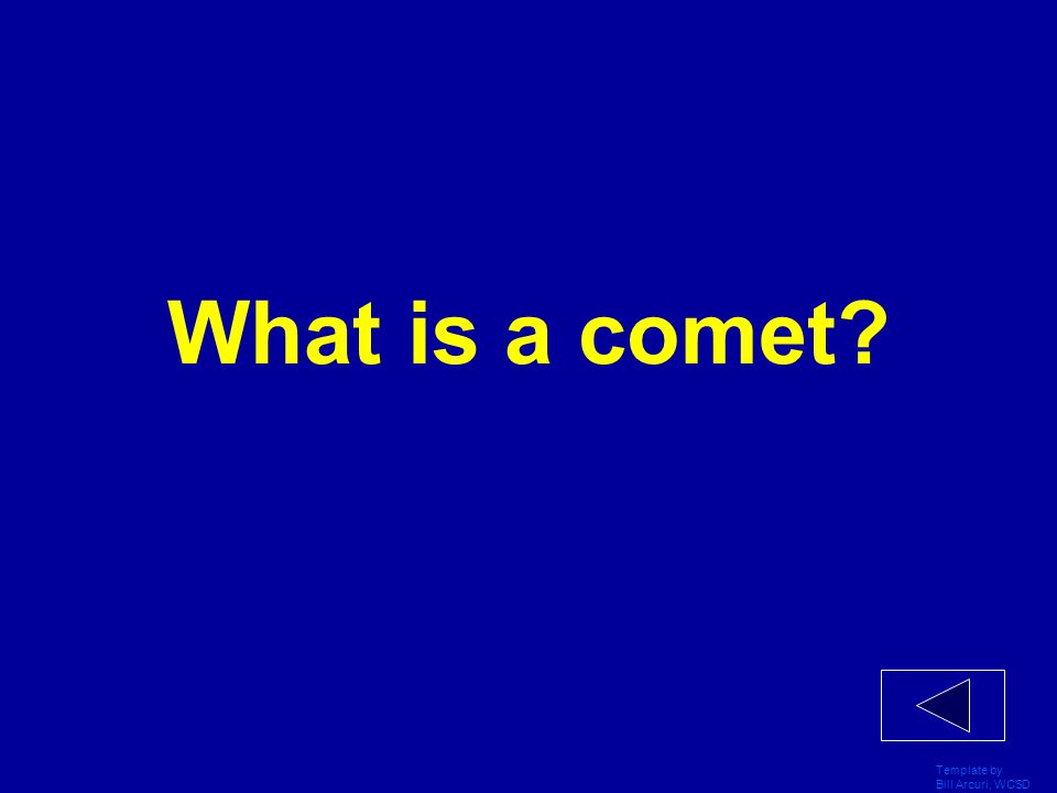 What is a comet Template by Bill Arcuri, WCSD