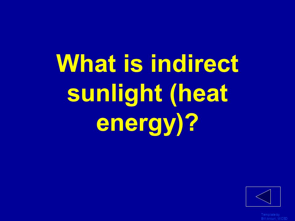 What is indirect sunlight (heat energy)