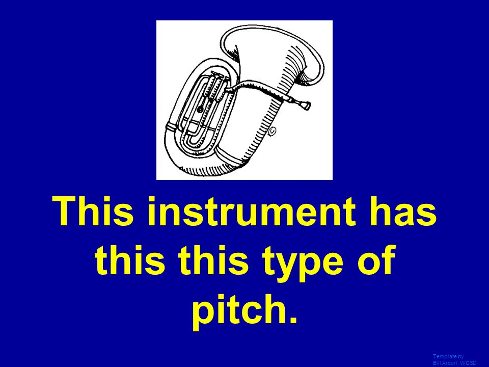 This instrument has this this type of pitch.