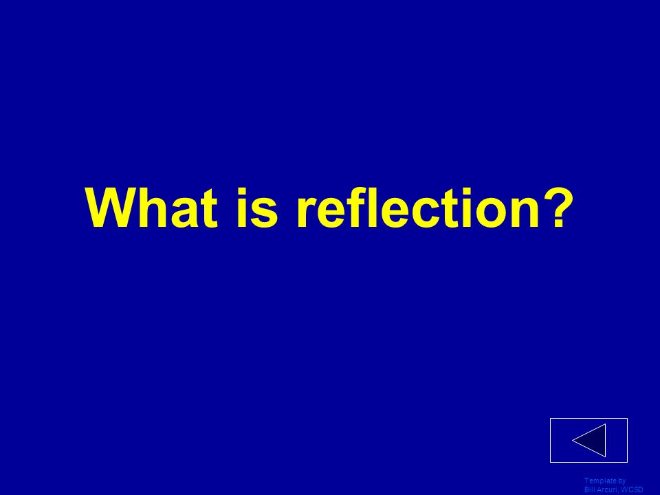 What is reflection Template by Bill Arcuri, WCSD