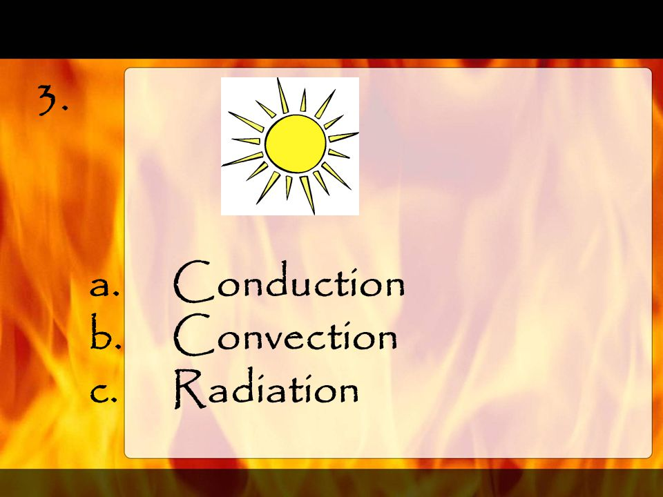 3. Conduction Convection Radiation