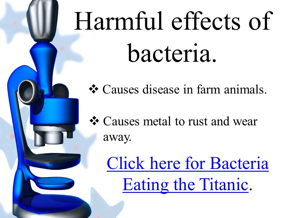 Harmful effects of bacteria.